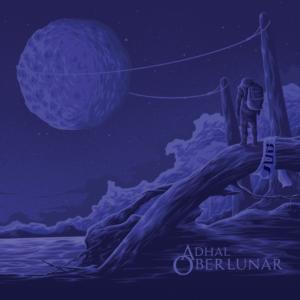 Adhal - Oberlunar new album released in italian lockdown 2020